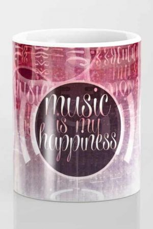 music is my happiness | music theme MUGS