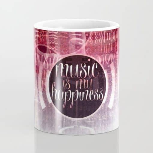 music is my happiness   music theme MUGS