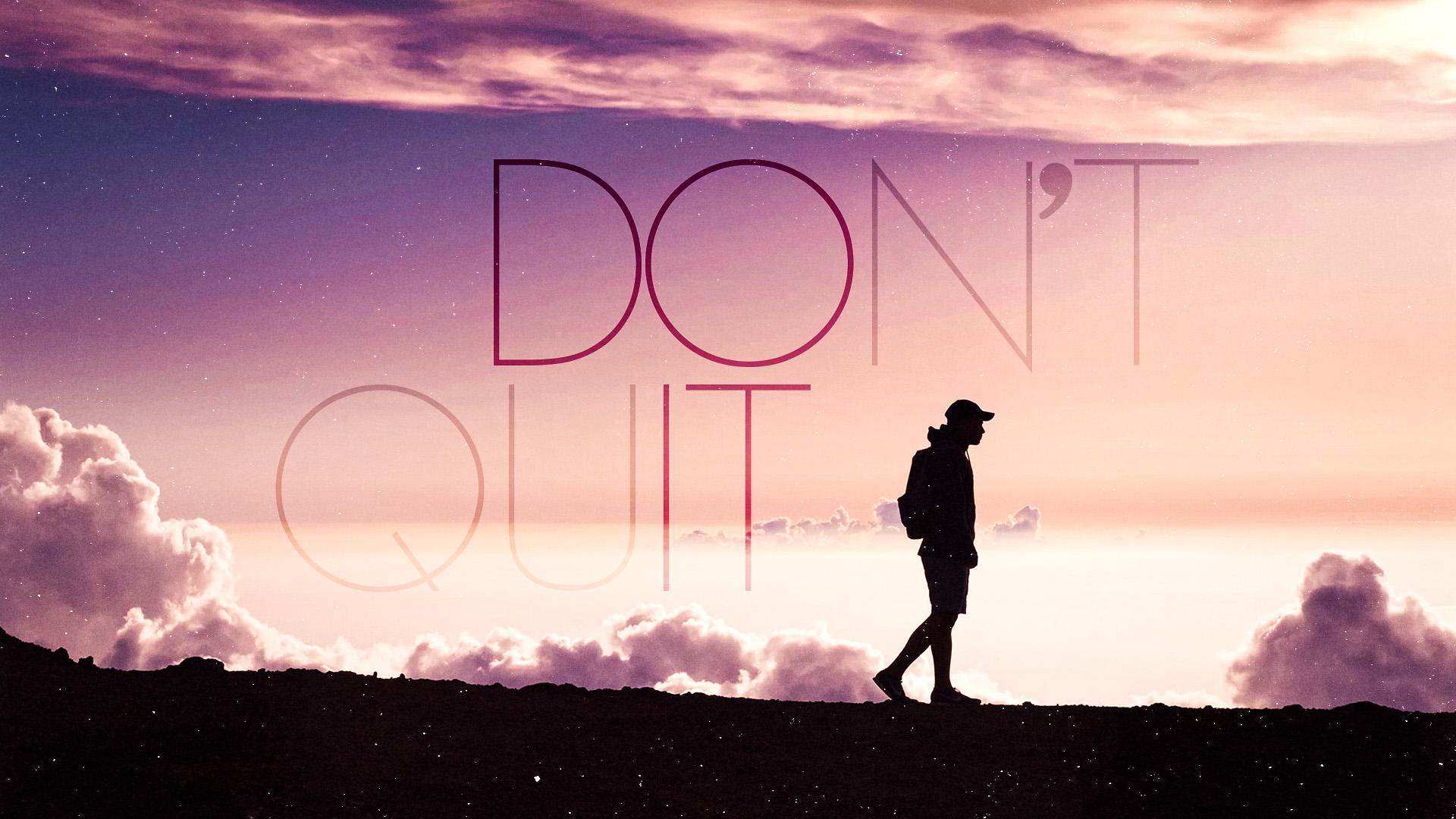free motivational wallpaper – don't quit | unique designswebgrrl
