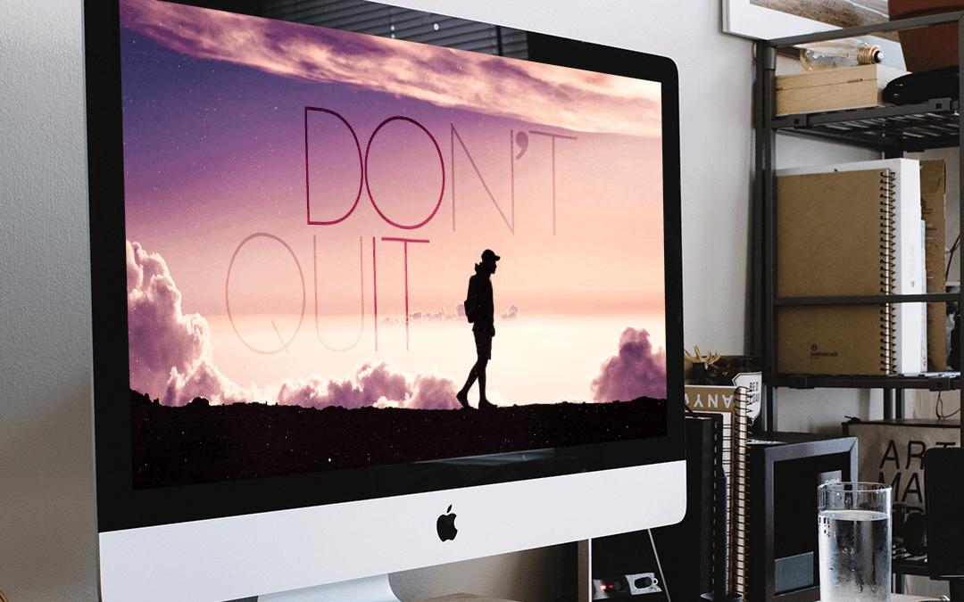 Free Motivational Wallpaper – Don't Quit